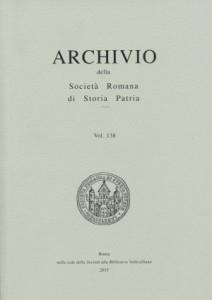 ARCHIVIO DELLA SOCIETÀ ROMANA DI STORIA PATRIA vol. 138 - 2015